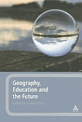 Geography, Education and the Future Geography, Education and the Future