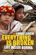 Everything is Broken Life Inside Burma UK Edition