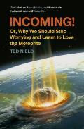 Incoming Or Why We Should Stop Worrying & Learn to Love the Meteorite
