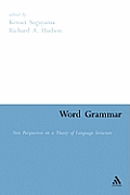 Word Grammar: Perspectives on a Theory of Language Structure
