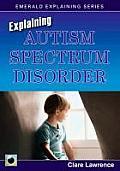 Explaining Autism Spectrum Disorder