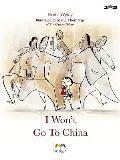 I Won't Go to China