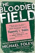 Bloodied Field: Croke Park - Sunday 21 November 1920