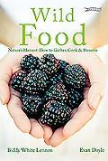 Wild Food: Nature's Harvest: Gathering, Cook & Preserve