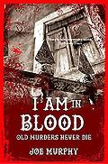 I Am in Blood: Old Murders Never Die