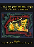 The Avant-Garde and the Margin: New Territories of Modernism