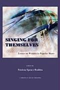 Singing for Themselves: Essays on Women in Popular Music