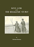 Soul Loss and the Shamanic Story