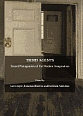 Third Agents: Secret Protagonists of the Modern Imagination