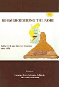 Re-Embroidering the Robe: Faith, Myth and Literary Creation Since 1850