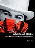 Insanity & Genius Masks of Madness & the Mapping of Meaning & Value