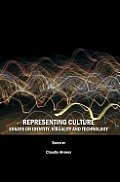 Representing Culture: Essays on Identity, Visuality and Technology