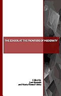 The School at the Frontiers of Modernity