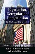 Regulation, Deregulation and Reregulation