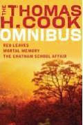Thomas H Cook Omnibus Red Leaves Mortal Memory The Chatham School Affair