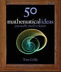 50 Mathematics Ideas You Really Need To Know (09 Edition)