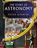Story of Astronomy From Babylonian Stargazers to the Search for the Big Bang