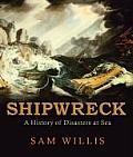 Shipwreck a History of Disasters At Sea