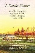 A Florida Pioneer, the Adventurous Life of Josef Henschen, Swedish Immigrant in the 1870s