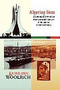 Algerian Suns: A Contemporary American Literary & Artistic Analysis of the Algerian Colonialist History (B & W Version)
