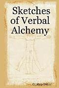 Sketches of Verbal Alchemy