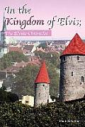 In the Kingdom of Elvis; The Elviite Chronicles