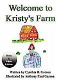 Welcome to Kristy's Farm: Book I (Black and White Version)