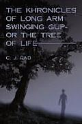 The Khronicles of Long Arm Swinging Gup- Or the Tree of Life