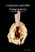 Confessions and Other Strange Impulses: A Book of Poetry in Two Acts