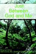Just Between God and Me
