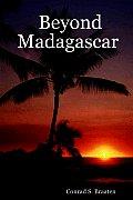 Beyond Madagascar