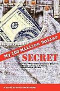 My Hundred Million Dollar Secret