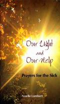 Our Light and Our Help: Prayers for the Sick