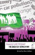 Family Life Today: The Greatest Revolution (Ceifin Conference Papers)