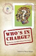 Who's in Charge: Towards a Leadership of Service