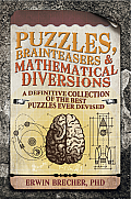 Brain Teasers, Puzzles &amp; Mathematical Diversions