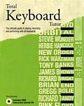 Total Keyboard Tutor The Ultimate Guide to Playing Recording & Performing with all Keyboards