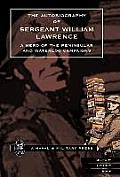 Autobiography of Sergeant William Lawrence. a Hero of the Peninsular and Waterloo Campaigns.