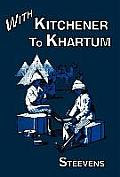 With Kitchener to Khartum