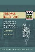 War in the Air. (Appendices). Being the Story of the Part Played in the Great War by the Royal Air Force