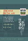 War in the Air.Being the Story of the Part Played in the Great War by the Royal Air Force. Volume Two.