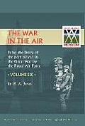 War in the Air.Being the Story of the Part Played in the Great War by the Royal Air Force. Volume Six.