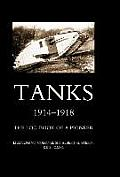 Tanks 1914-1918 the Log-Book of a Pioneer