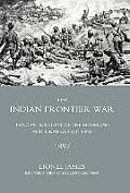 Indian Frontier War: Being an Account of the Mohund & Tirah Expeditions of 1897