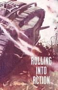 Rolling Into Action, Memoirs of a Tank Corps Section Commander