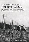 Story of the Fourth Army in the Battles of the Hundred Days: August 8th to November 11th 1918 Volume One