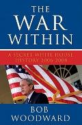 War Within: a Secret White House History 2006-2008