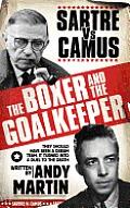 Boxer & the Goalkeeper Sartre Vs Camus