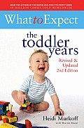 What to Expect the Toddler Years Revised & Updated 2nd Edition