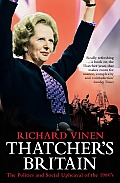 Thatchers Britain the Politics & Social Upheaval of the 1980S